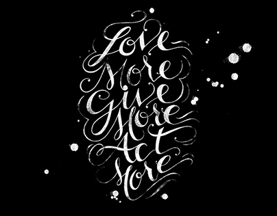 Love More Give More Act More