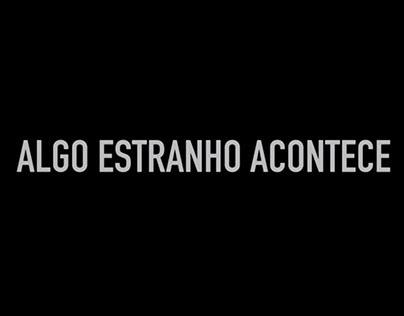 @ Algo Estranho Acontece | Re-Interpretation