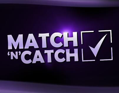 Match&Catch