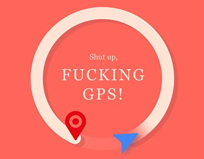 Fucking GPS!