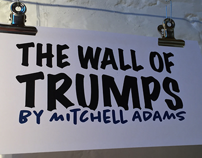 Pop Up Shop: The Wall of Trumps. 2017