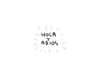 HOLA Y ADIOS