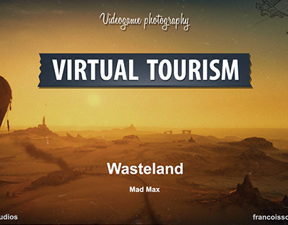 Virtual Tourism in desert of Wasteland (Mad Max)