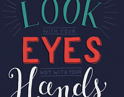 Look With Your Eyes, Not With Your Hands