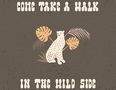 "Lettering ""Come take a walk in the wild side"""