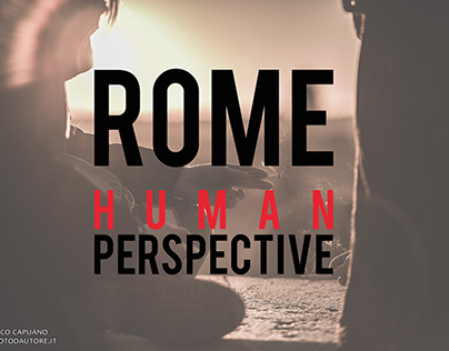 ROME | HUMAN PERSPECTIVE