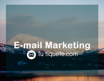 E-mail Marketing - Tu tiquete