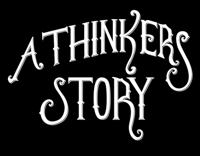 A Thinkers Story
