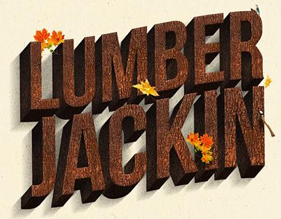 Lumber Jackin'