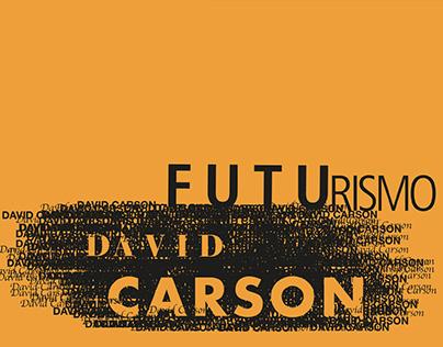 Futurism and David Carson.