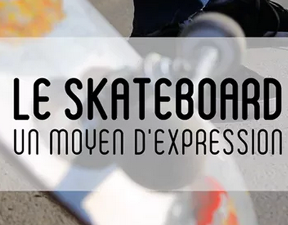 Le skateboard, un moyen d'expression