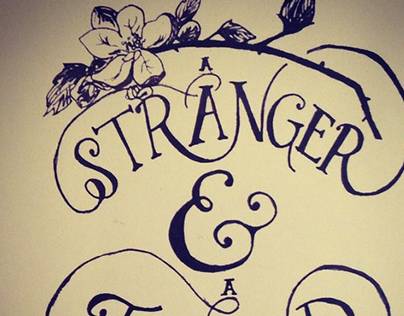 A Stranger and A Friend Hand Lettering