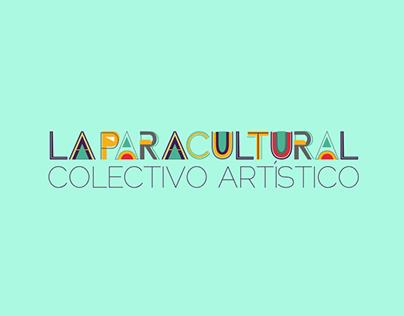 """ID """"La Paracultural"""" Colectivo Artístico / Año 2015"""