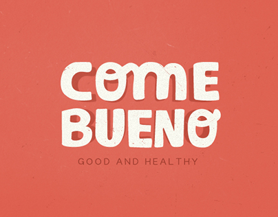 Project - Come Bueno