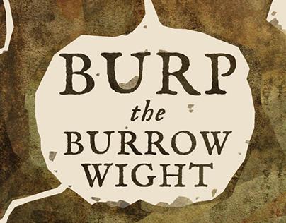 Burp the Burrow Wight