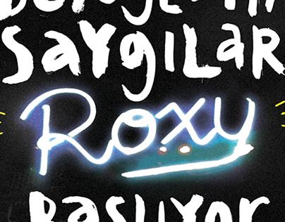 BEYOĞLU'NA SAYGILAR ROXY BAŞLIYOR