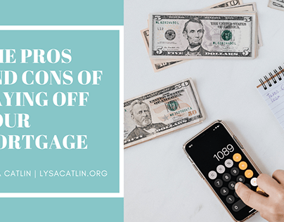 The Pros and Cons of Buying Off Your Mortgage
