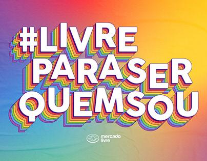 #LivreParaSerQuemSou   Mercado Livre