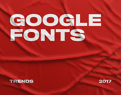 5 Google Fonts Trends and Combinations 2017
