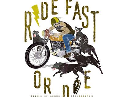 Ride Fast or Die