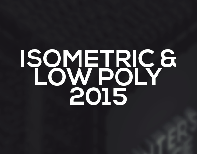 Isometric & Low Poly 2015.