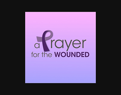 A Prayer for the Wounded