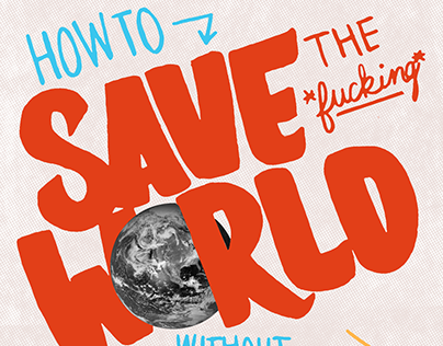Save The Fucking World - A lettering project