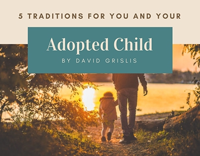 5 Traditions For You And Your Adopted Child