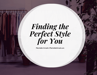 Finding the Perfect Style for You