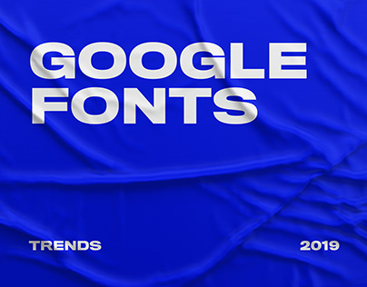 5 Google Fonts Trends and Combinations 2019