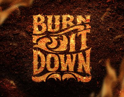 Burn It Down - Fire lettering