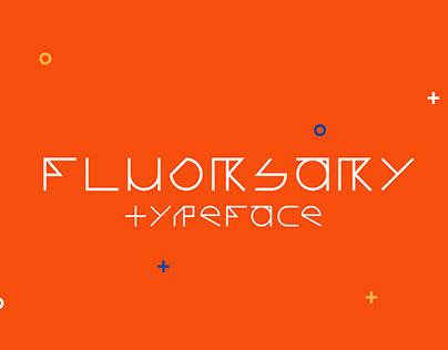 Fluorsary Typeface