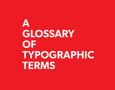 Typographic Glossary Design (排版词汇手册)