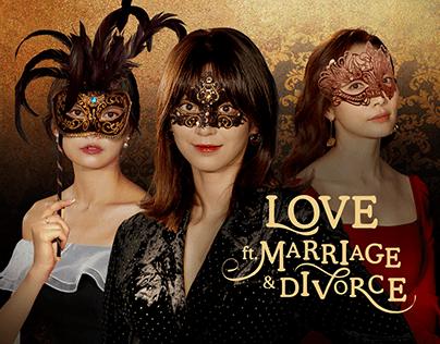 LOVE ft. Marriage & Divorce