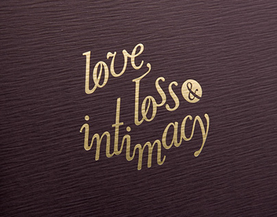 LOVE, LOSS & INTIMACY