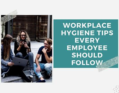 Workplace Hygiene Tips Every Employee Should follow