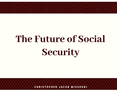 The Future of Social Security-Christopher Jacob