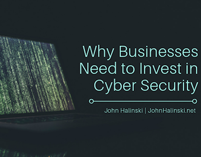Why Businesses Need to Invest in Cybersecurity