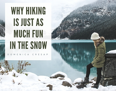 Why Hiking Is Just as Much Fun in the Snow