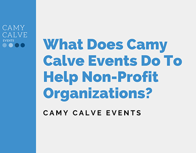 How Does Camy Calve Events Help Non-Profits?