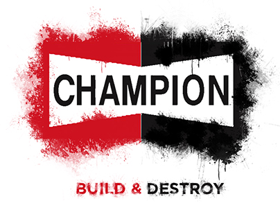 Champion Build & Destroy Campaign Concept