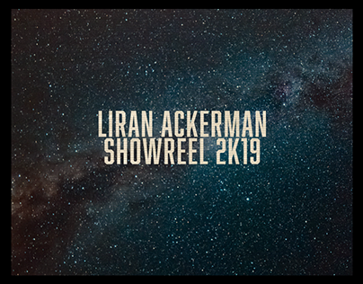 LIRAN ACKERMAN _ SHOWREEL 2K19