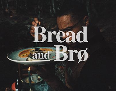 BREAD AND BRO