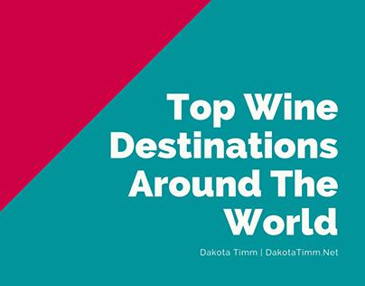 Dakota Timm - Top Wine Destinations Around The World