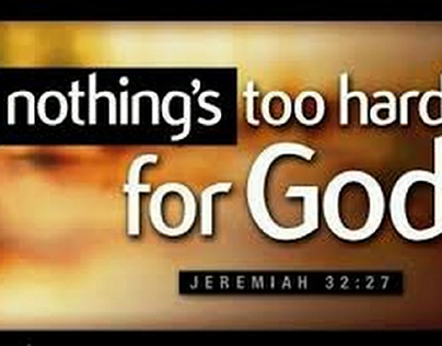 Nothing is too great for God,  daily meditations