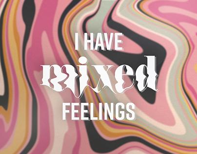 I have mixed feelings