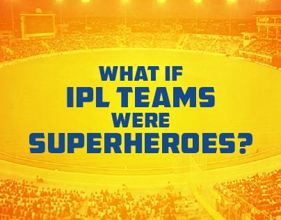What if IPL teams were Superheroes?