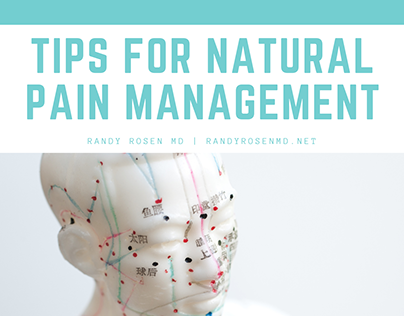 Tips for Natural Pain Management   Randy Rosen M.D.