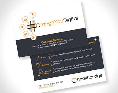 "Healthbridge - ""Orange You Digital"" Campaign"
