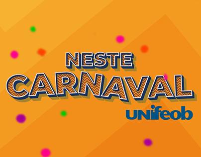 Campanha | Neste Carnaval UNIFEOB